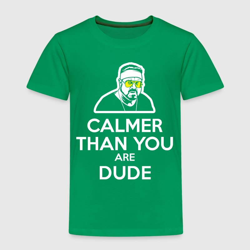 Wlalter - Calmer Than You Are Dude Baby & Toddler Shirts - Toddler Premium T-Shirt