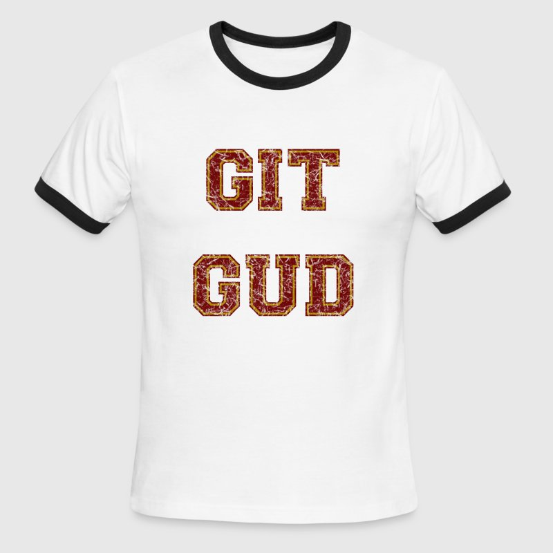 git gud T-Shirts - Men's Ringer T-Shirt