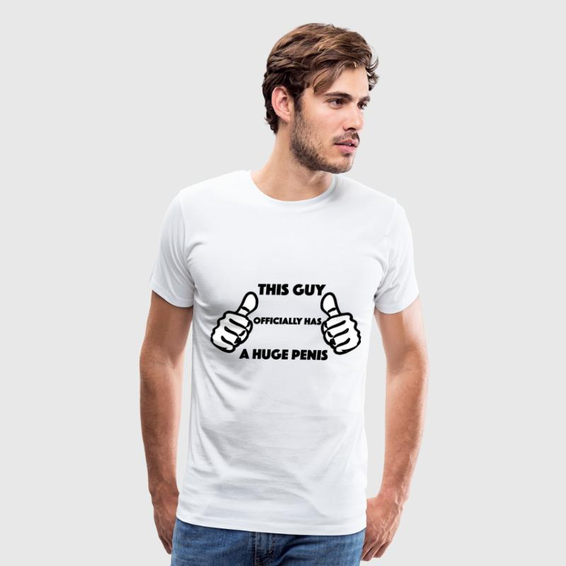 This Guy Officially Has A Huge Penis - Men's Premium T-Shirt