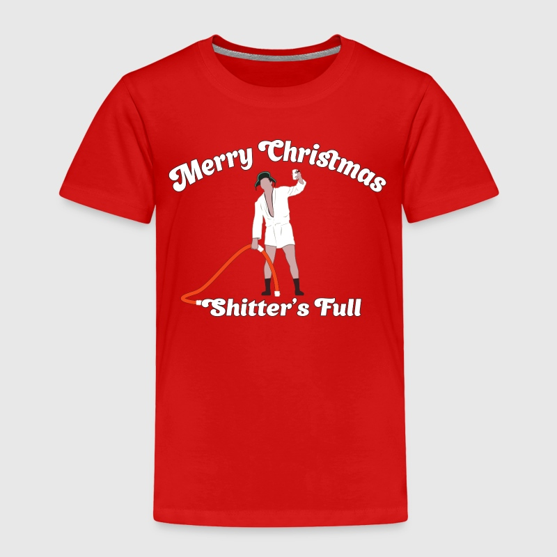 Cousin Eddie - Shitter's Full! Baby & Toddler Shirts - Toddler Premium T-Shirt