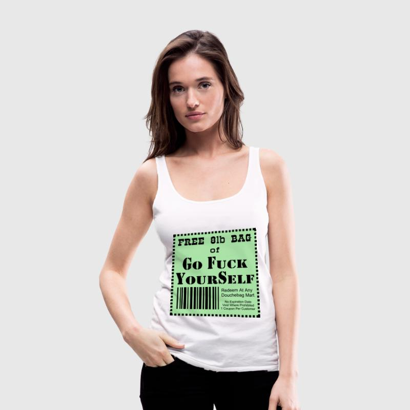Free Bag Of Go Fuck Yourself Coupon  - Women's Premium Tank Top