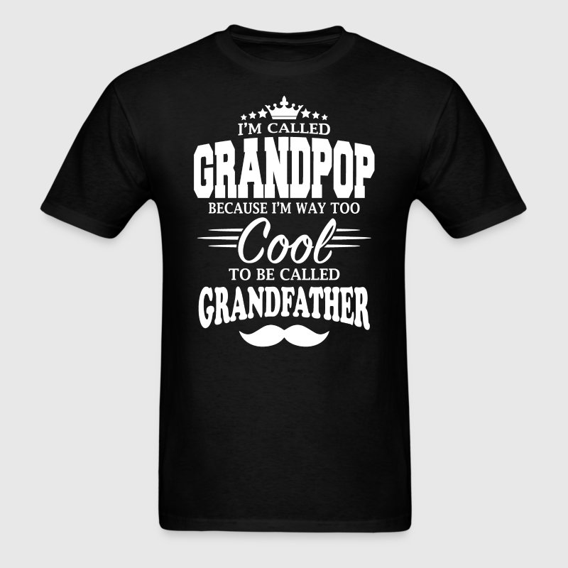 I'm Called Grandpop - Men's T-Shirt