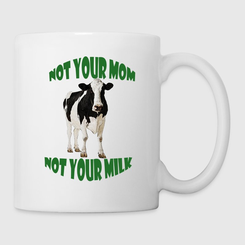 NOT YOUR MOM, NOT YOUR MILK - Coffee/Tea Mug