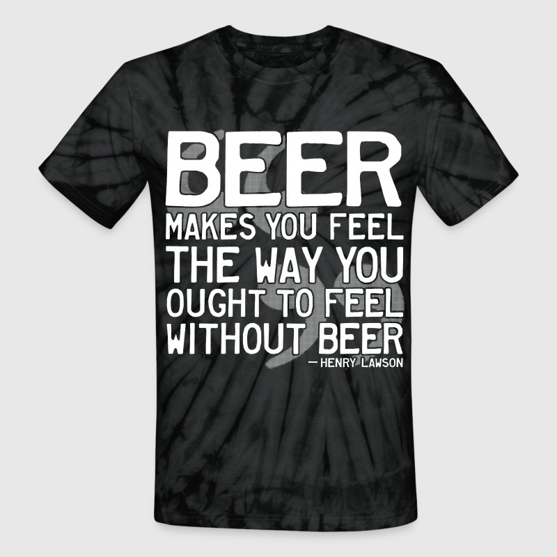 Henry Lawson Beer Quote T-Shirts - Unisex Tie Dye T-Shirt