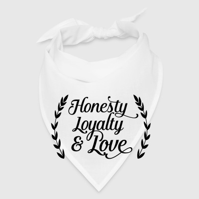 honesty loyalty and love Buttons - Bandana
