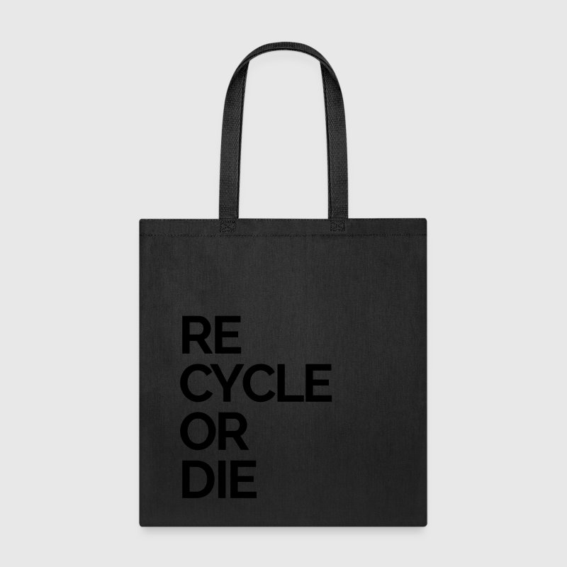 recycle or die nature rubbish trash Bags & backpacks - Tote Bag