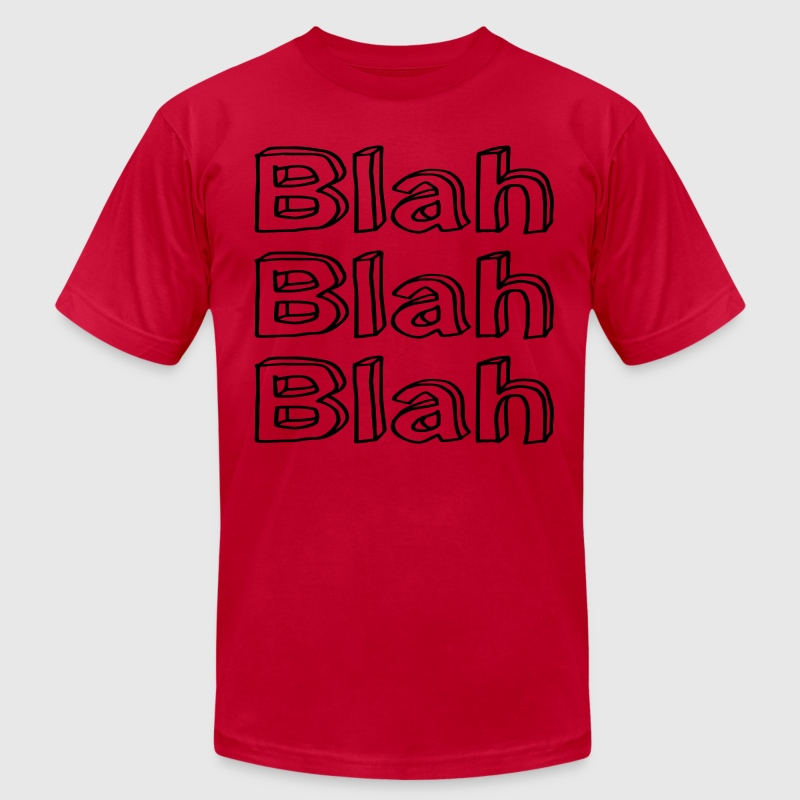 Blah Blah Blah T-Shirts - Men's T-Shirt by American Apparel