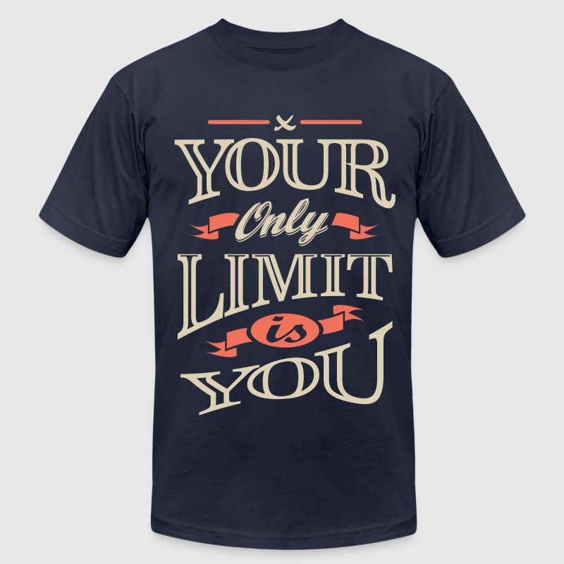 Limit Is You. Motivational T-shirt - Men's T-Shirt by American Apparel