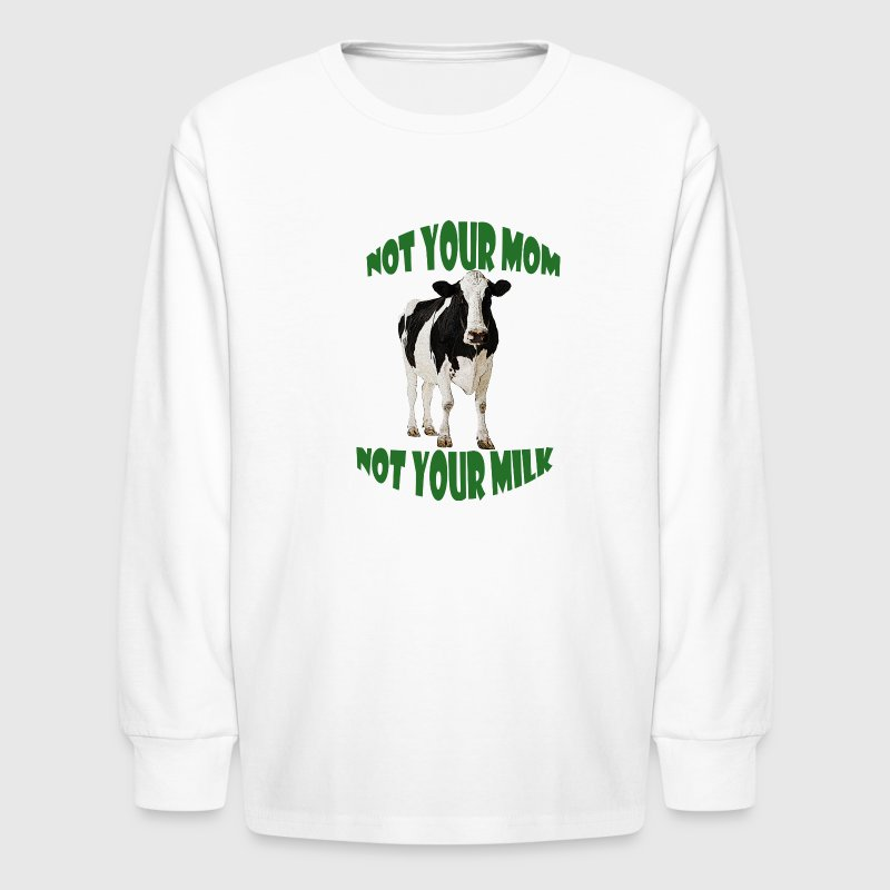 NOT YOUR MOM, NOT YOUR MILK - Kids' Long Sleeve T-Shirt