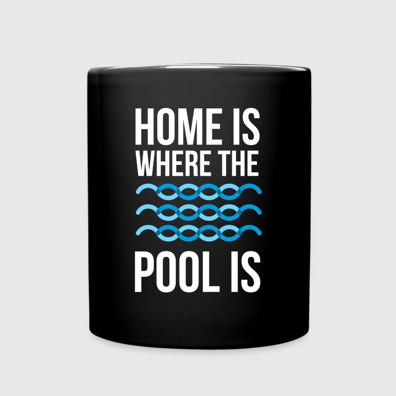 Swimmer Home is where the pool is Swimming T Shirt Mugs & Drinkware - Full Color Mug