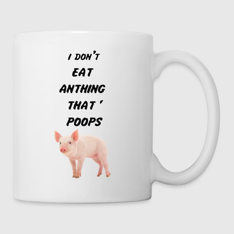 I DON'T EAT ANYTHING THAT POOPS - Coffee/Tea Mug