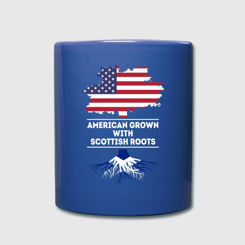 American grown with Scottish roots T Shirt Mugs & Drinkware - Full Color Mug