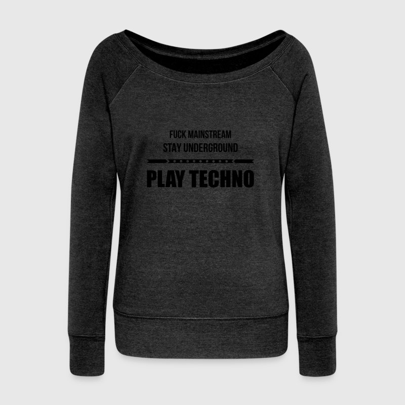 fuck mainstream techno underground Club DJ Party Long Sleeve Shirts - Women's Wideneck Sweatshirt