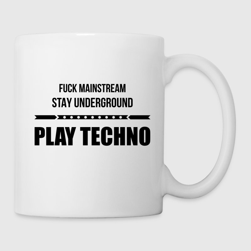 fuck mainstream techno underground Club DJ Party Mugs & Drinkware - Coffee/Tea Mug