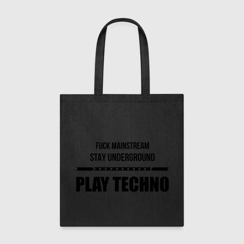 fuck mainstream techno underground Club DJ Party Bags & backpacks - Tote Bag
