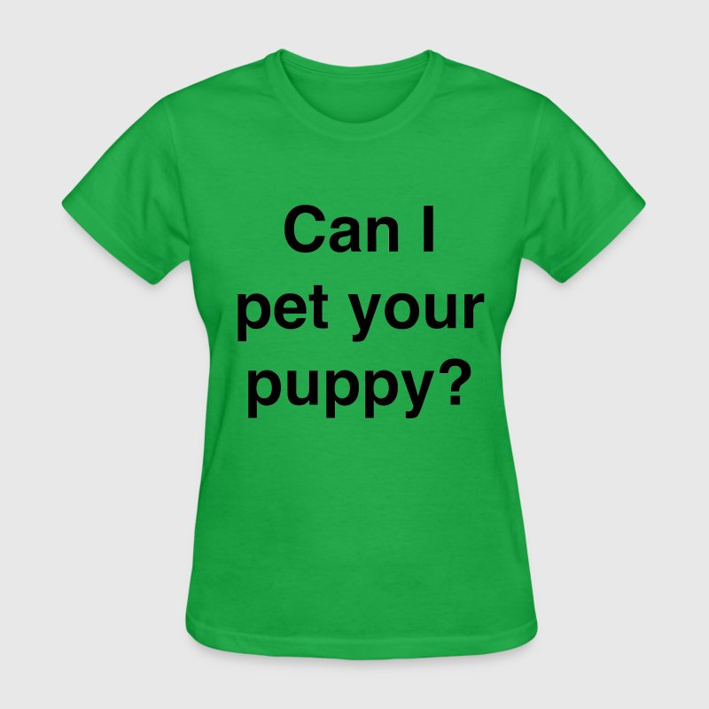 Can I pet your puppy? - Women's T-Shirt