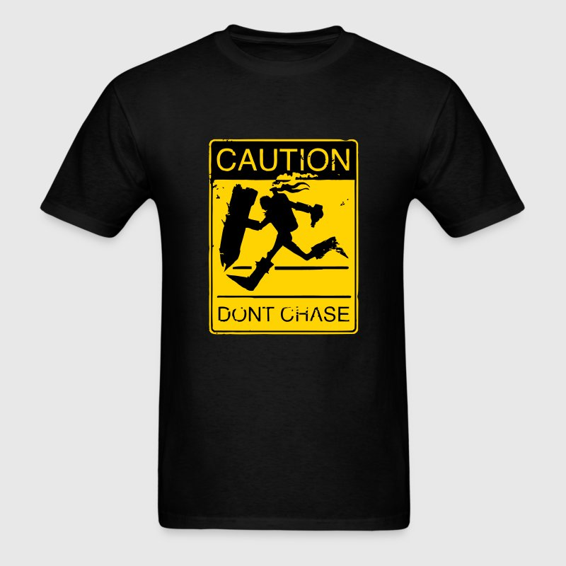 Caution don't chase - Men's T-Shirt