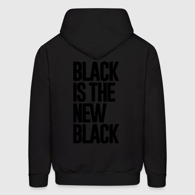BLACK IS THE NEW BLACK - Men's Hoodie