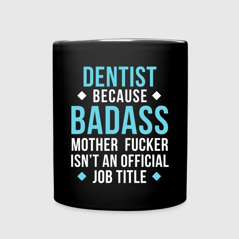 Dentist Badass Professions Dental T Shirt Mugs & Drinkware - Full Color Mug