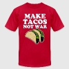 Make Tacos Not War funny shirt - Men's T-Shirt by American Apparel