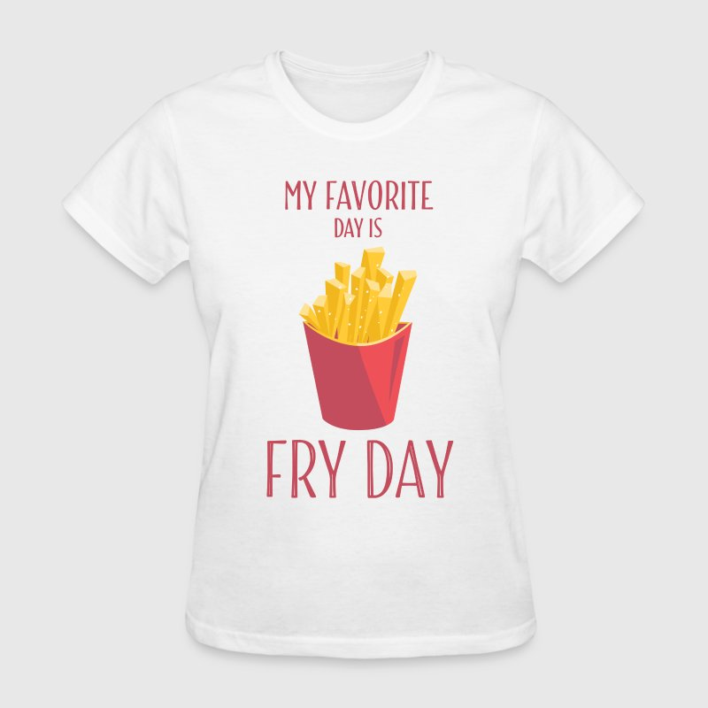 Funny T Shirts Fry Day With French Fries - Women's T-Shirt