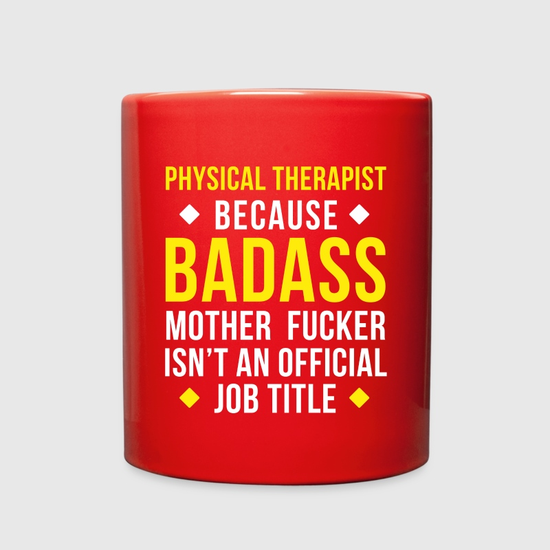 Badass Physical Therapist Professions T Shirt Mugs & Drinkware - Full Color Mug