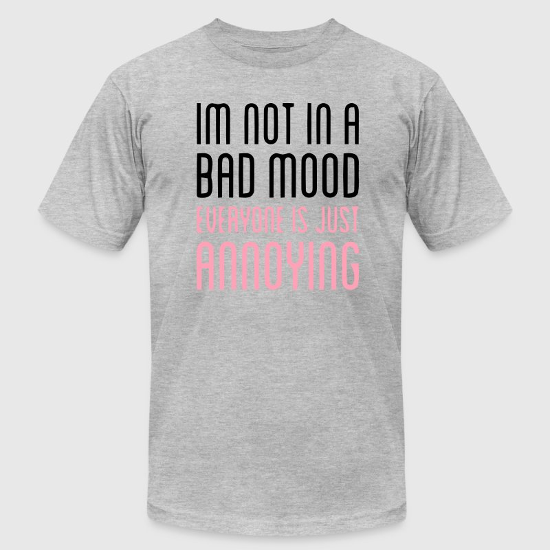 EVERYBODY IS ANNOYING! T-Shirts - Men's T-Shirt by American Apparel