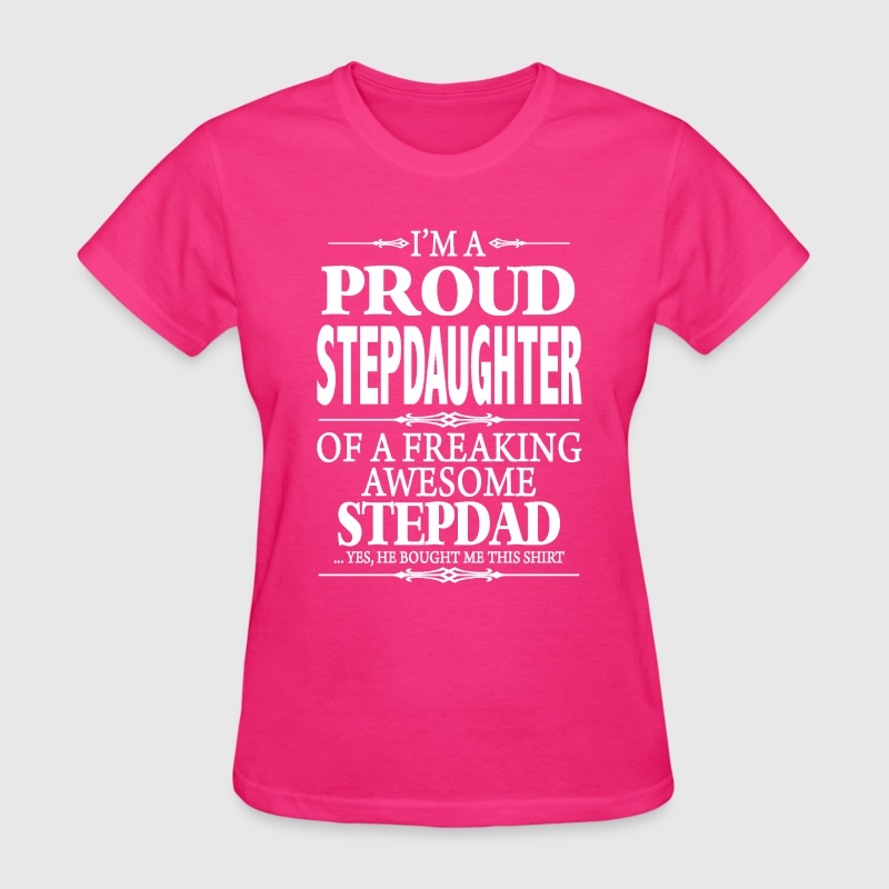 I'm A Proud Stpedaughter Of A  Awesome Setpmom - Women's T-Shirt