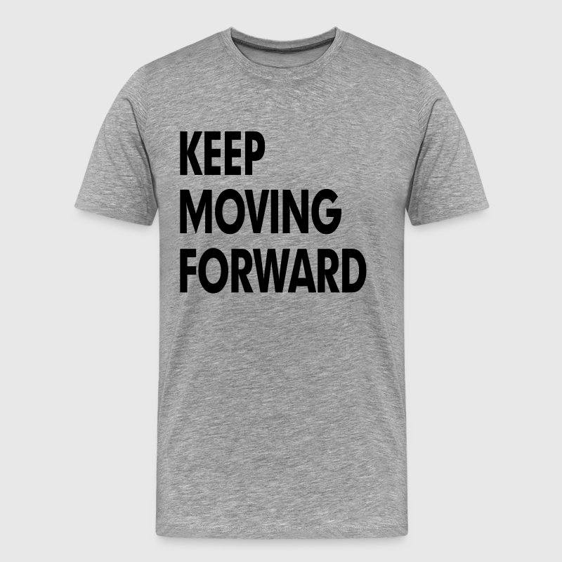 Keep Moving Forward T-Shirts - Men's Premium T-Shirt