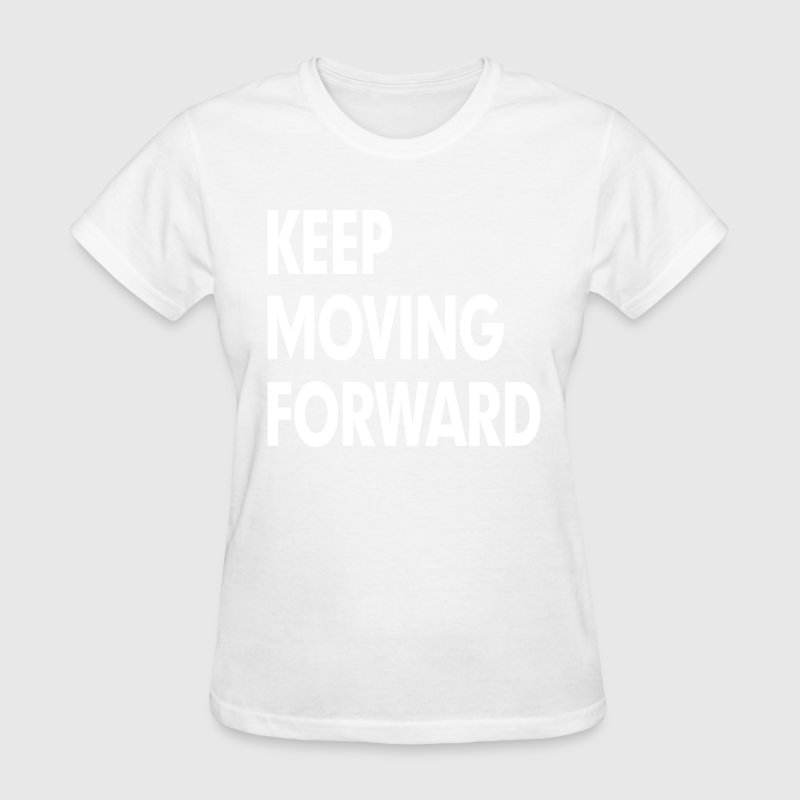 Keep Moving Forward Women's T-Shirts - Women's T-Shirt