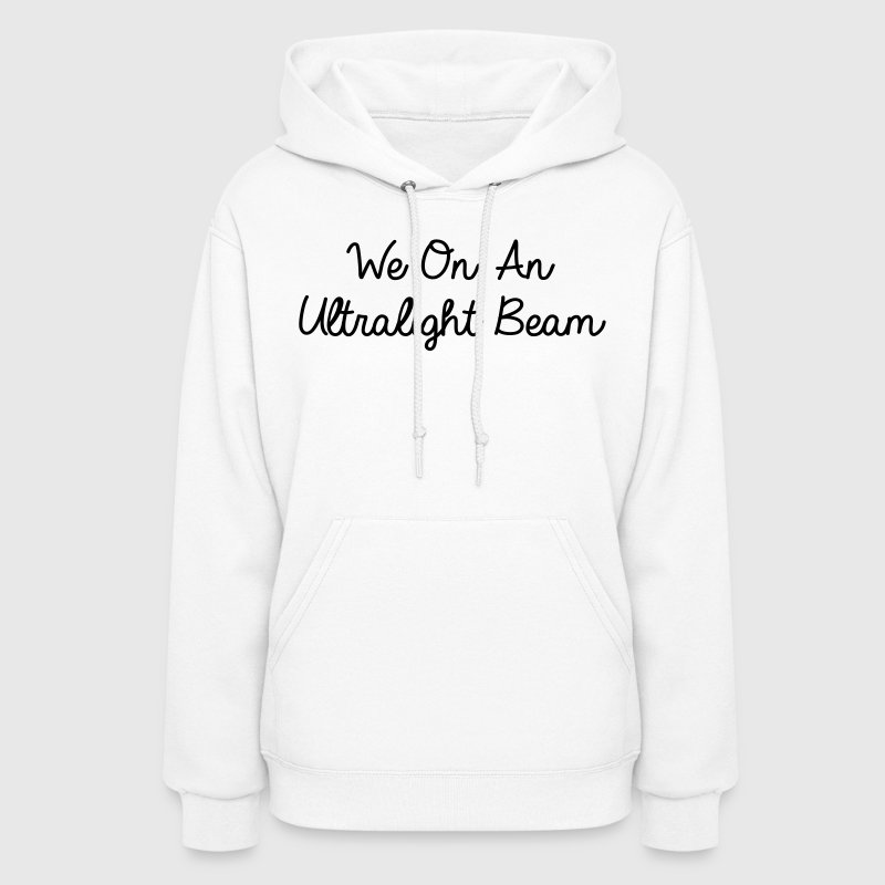 We On An Ultralight Beam Hoodies - Women's Hoodie