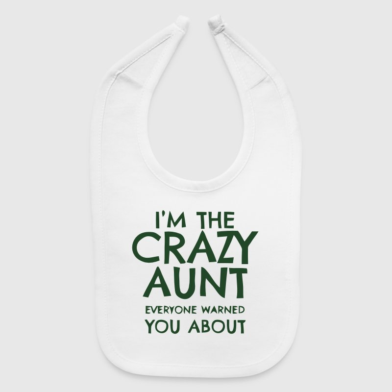 I'M THAT CRAZY AUNT EVERYBODY WARNED YOU ABOUT! Baby Bibs - Baby Bib