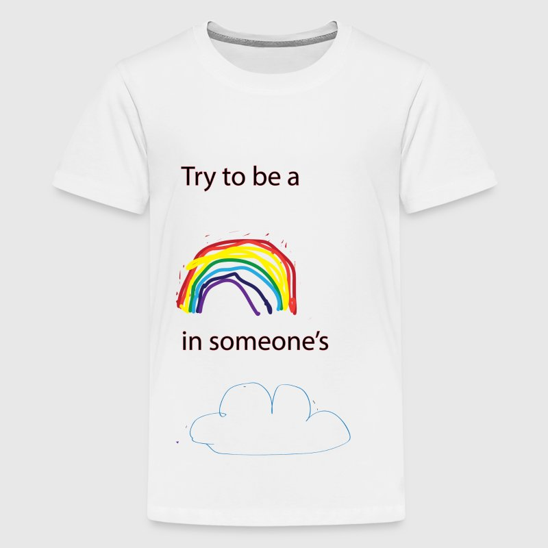 Try to be a rainbow in someone's cloud Kids' Shirts - Kids' Premium T-Shirt