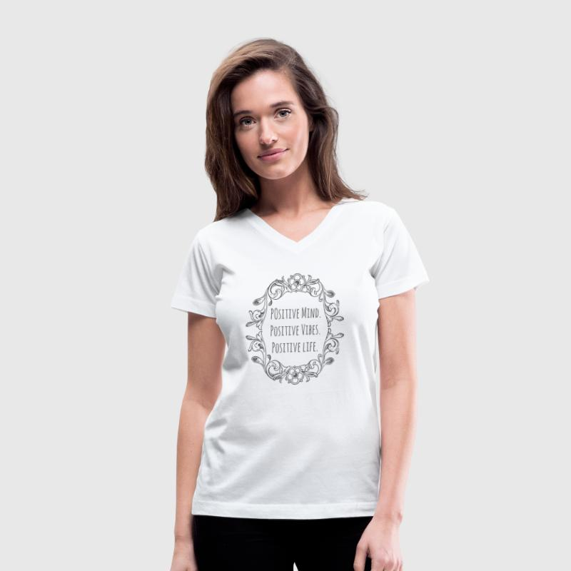 Positive Mind,Positive VIbes,Positive Life - Women's V-Neck T-Shirt