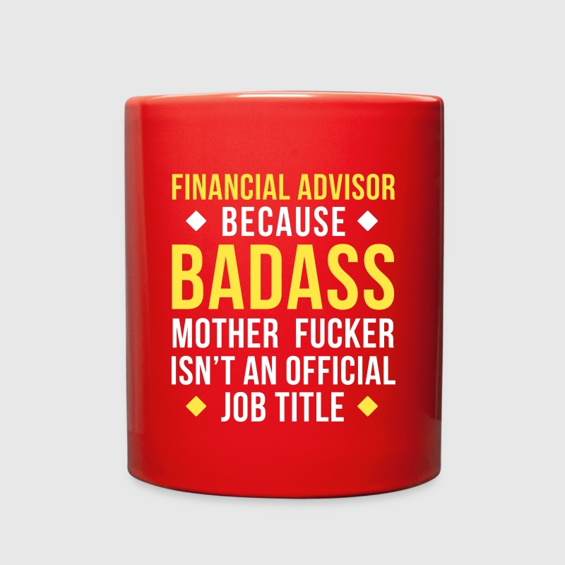 Badass Financial Advisor Professions T Shirt Mugs & Drinkware - Full Color Mug
