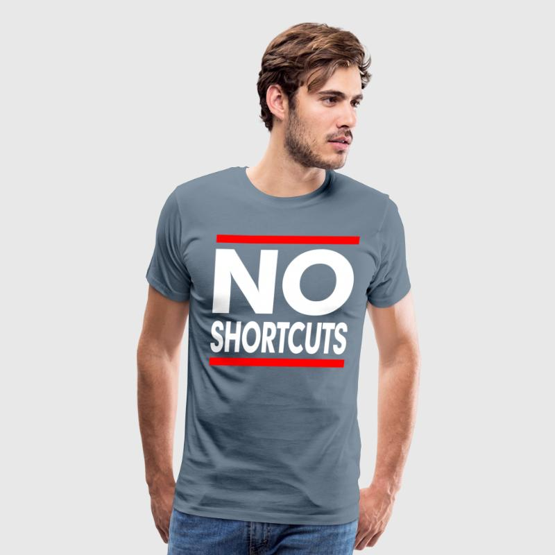 No Shortcuts. Work For It GYM WORKOUT SUCCESS T-Shirts - Men's Premium T-Shirt