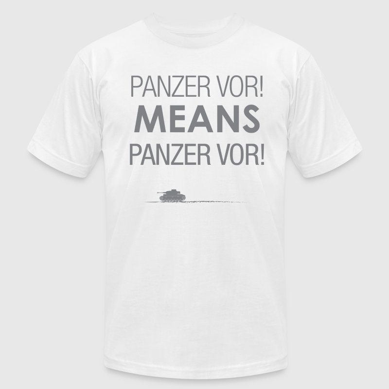'Panzer Vor' Means... T-Shirts - Men's T-Shirt by American Apparel