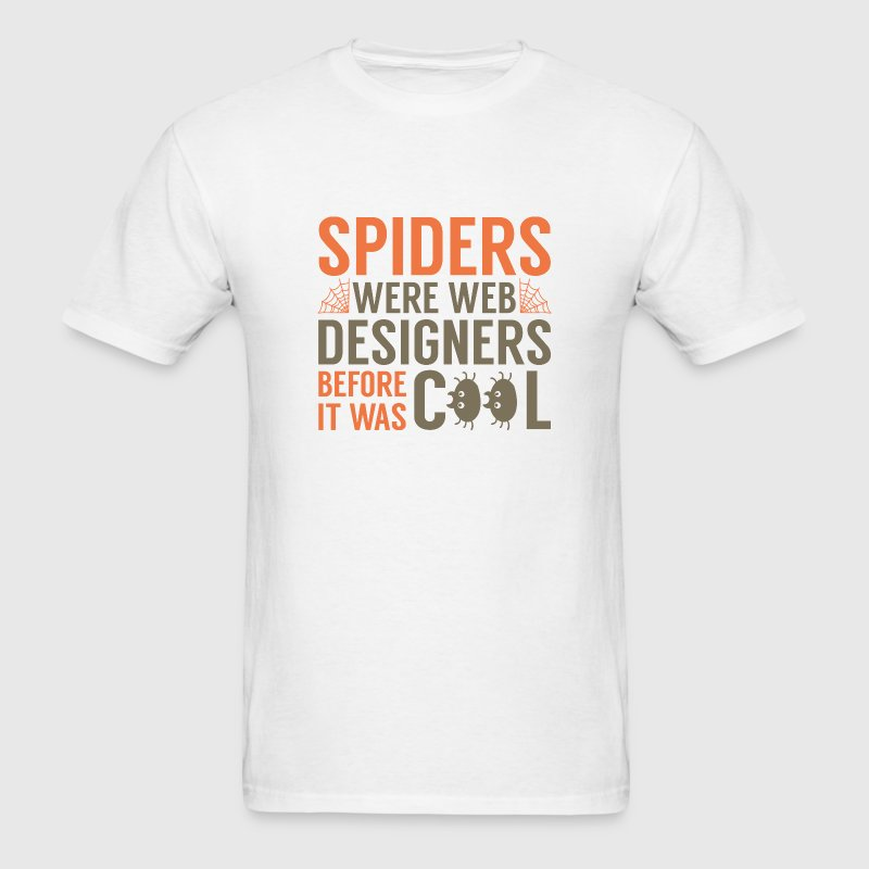 Spiders Were Web Designers - Men's T-Shirt