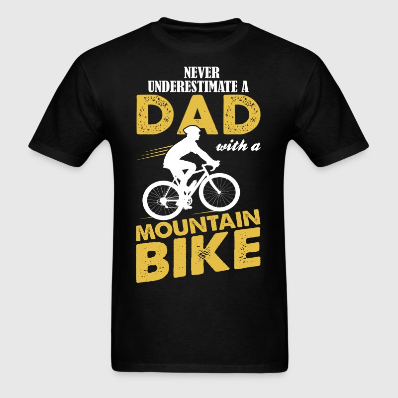 Never Underestimate A Dad With A Mountain Bike T-Shirts - Men's T-Shirt
