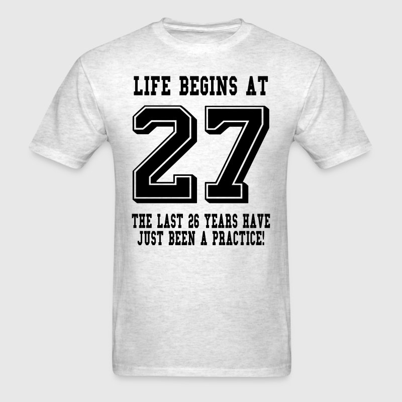 443c09be6 27 Birthday Shirt – Daily Motivational Quotes