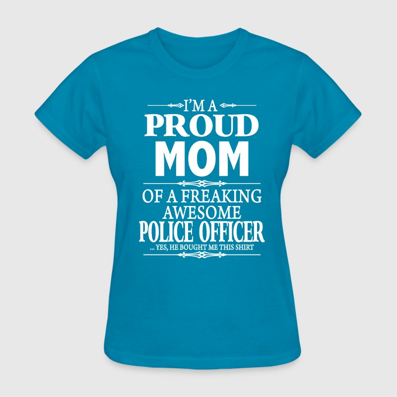 I'm A Proud Mom Of An Awesome Police Officer - Women's T-Shirt