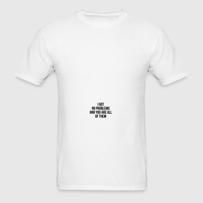 YOU ARE MY 99 Problems Sportswear - Men's T-Shirt