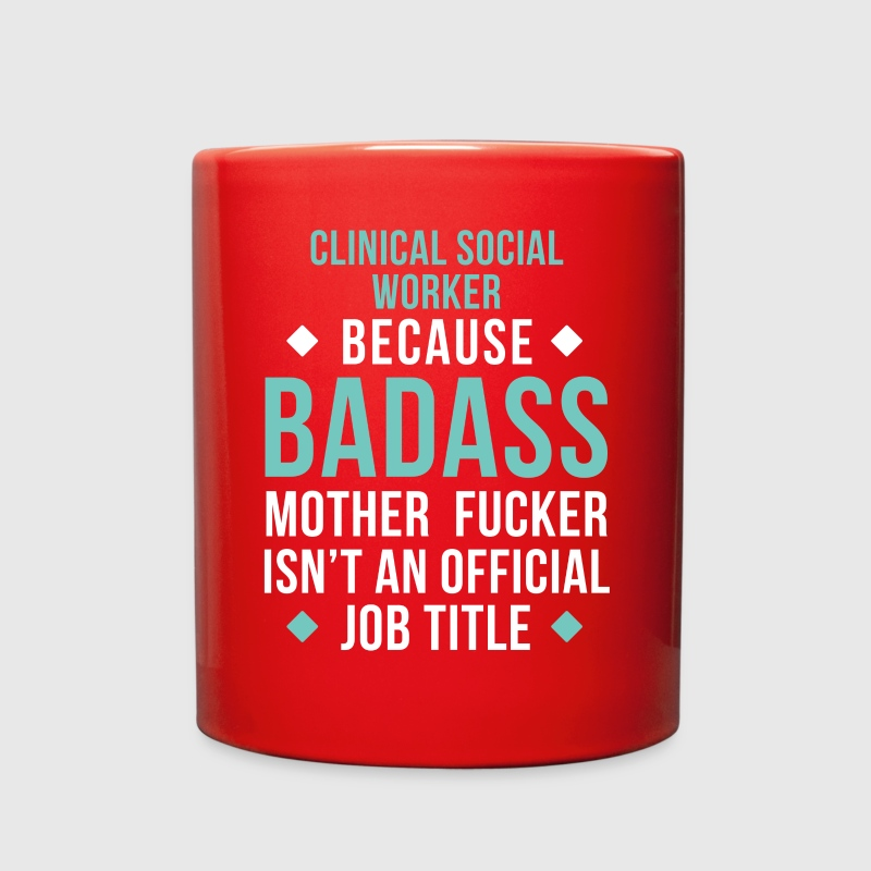 Badass Clinical Social Worker Professions T Shirt Mugs & Drinkware - Full Color Mug