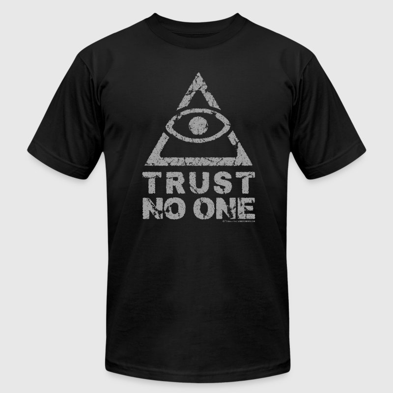 Trust No One T-Shirts - Men's Fine Jersey T-Shirt