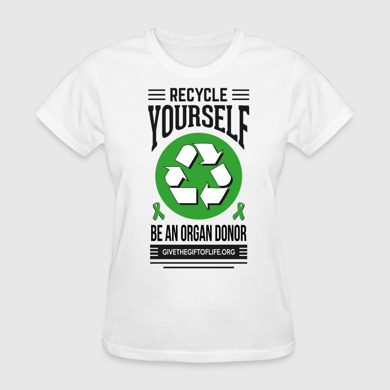 recycle yourself organ donation  Women's T-Shirts - Women's T-Shirt