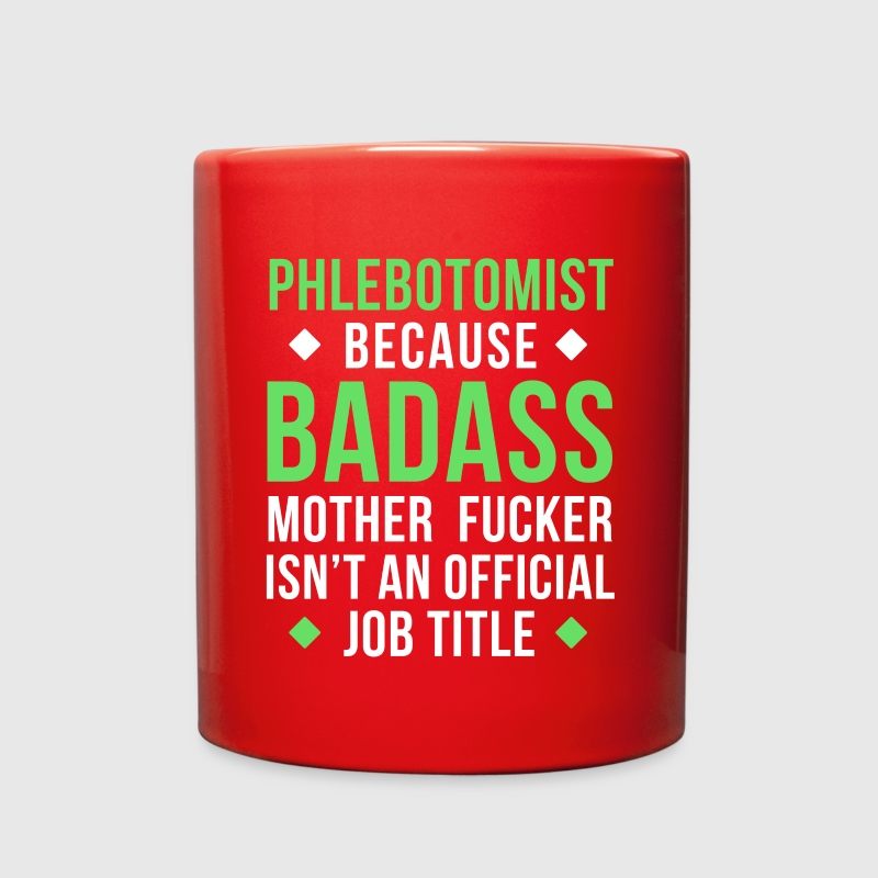 Badass Phlebotomist Professions Phlebotomy T Shirt Mugs & Drinkware - Full Color Mug