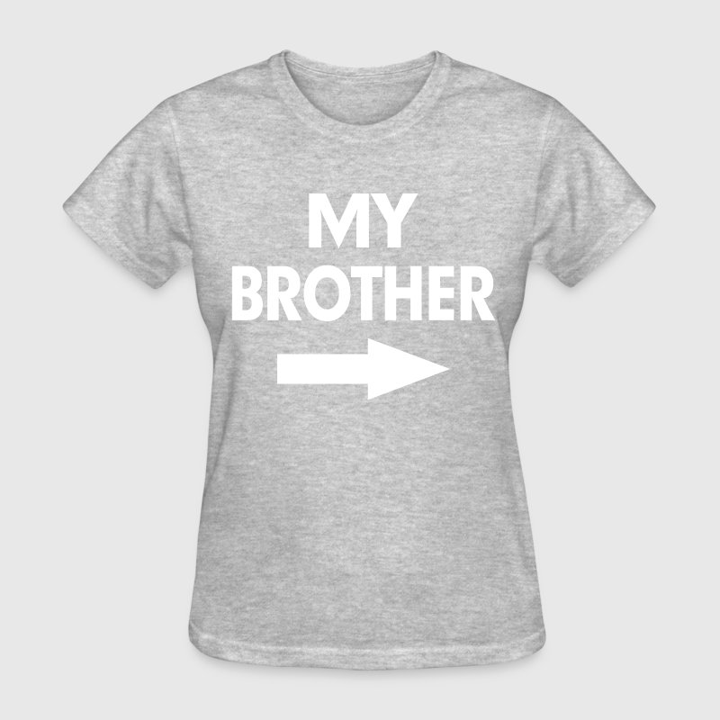 My Brother Arrow Kiss Cam Funny Women's T-Shirts - Women's T-Shirt