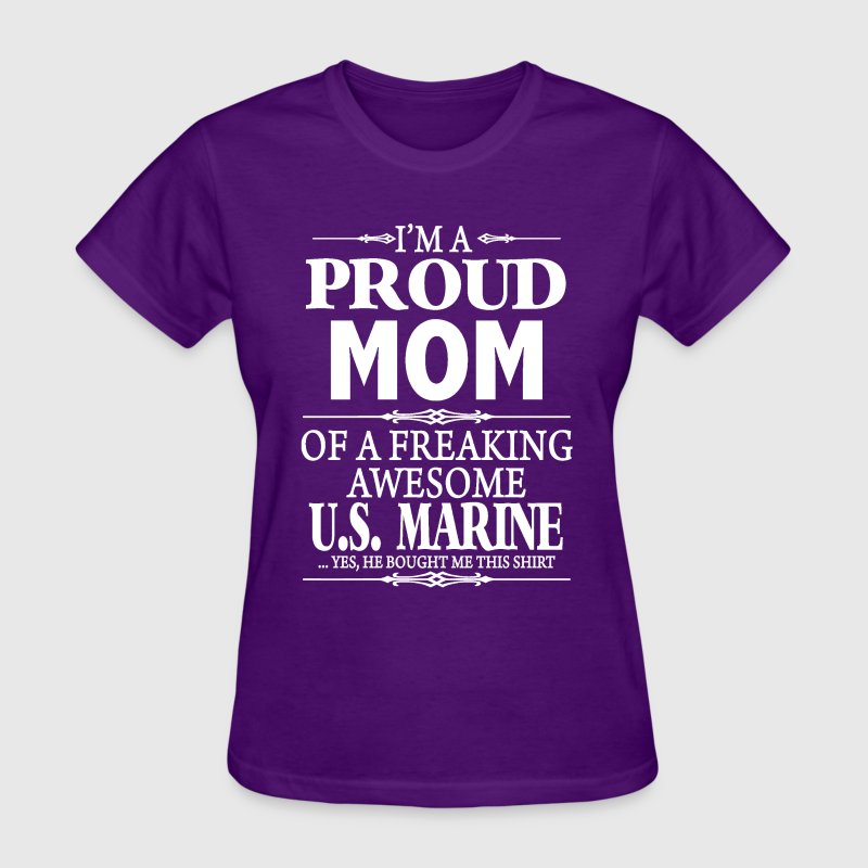 I'm A Proud Mom of A Freaking Awesome  US.Marine - Women's T-Shirt