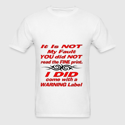 Read The Fine Print I Came With A Warning Label - Men's T-Shirt