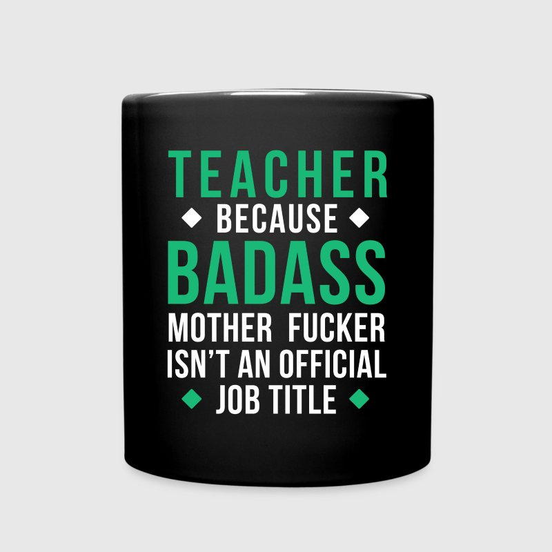 Badass Teacher Professions Teaching T-shirt Mugs & Drinkware - Full Color Mug